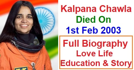 Kalpana Chawla 1st February 2003: Indian-American Astronaut Died - Full Biography, History, Education, Achievement