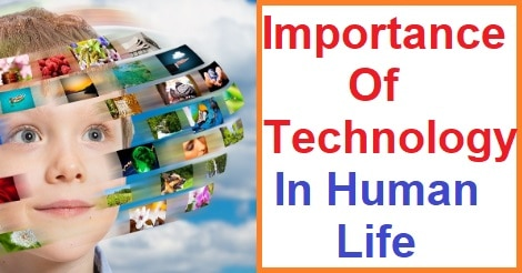 Importance Of Technology In Human Life, Essay On Importance Of Technology In Human Life, Paragraph On Importance Of Technology In Human Life, Dowload Essay